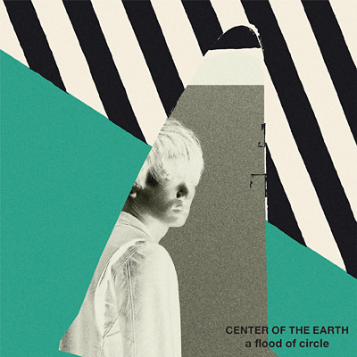 a flood of circle「Center Of The Earth」