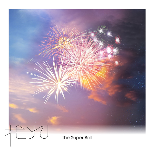The Super Ball「花火」