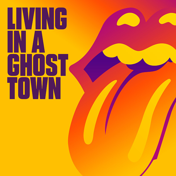THE ROLLING STONES「LIVING IN A GHOST TOWN」